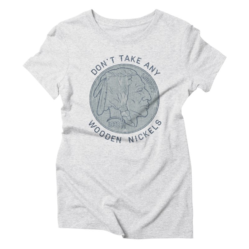 Wooden Nickels Women's Triblend T-Shirt by Tom Burns