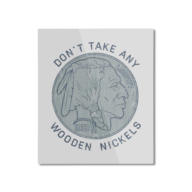 Wooden Nickels Home Mounted Aluminum Print by Tom Burns
