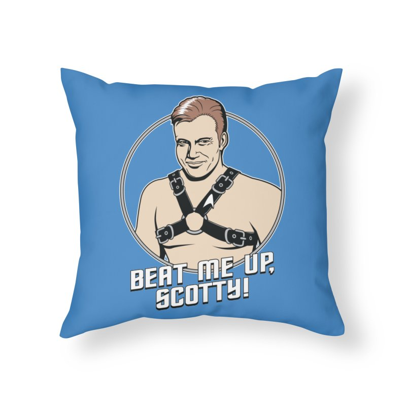 Beat Me Up, Scotty Home Throw Pillow by Tom Burns