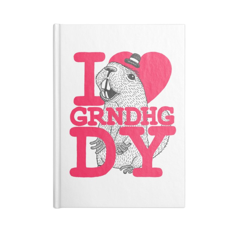 I Heart Groundhog Day Accessories Blank Journal Notebook by Tom Chitty merch, yo.