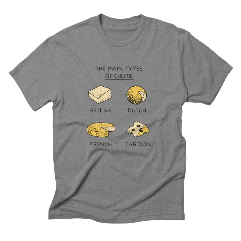 The Main Types of Cheese Men's Triblend T-Shirt by Tom Chitty merch, yo.