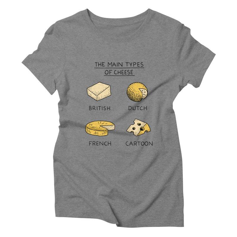 The Main Types of Cheese Women's Triblend T-Shirt by Tom Chitty merch, yo.