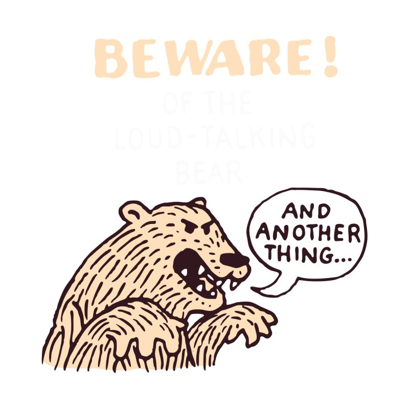 Beware of the Bear Men's T-Shirt by Tom Chitty merch, yo.