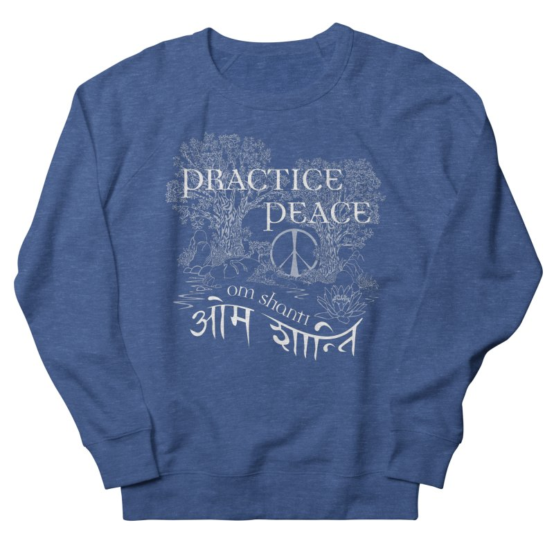 Practice Peace Men's French Terry Sweatshirt by tomcornish's Artist Shop