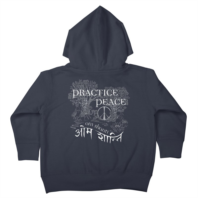 Practice Peace Kids Toddler Zip-Up Hoody by tomcornish's Artist Shop
