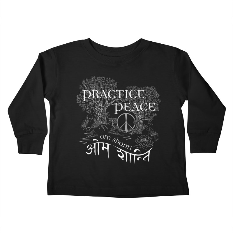 Practice Peace Kids Toddler Longsleeve T-Shirt by tomcornish's Artist Shop