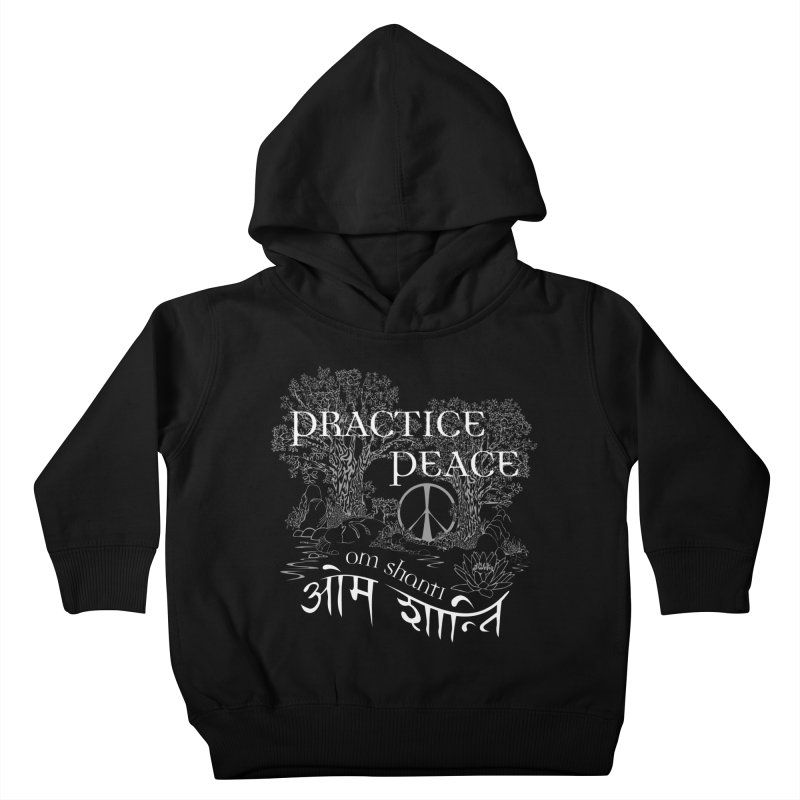 Practice Peace Kids Toddler Pullover Hoody by tomcornish's Artist Shop
