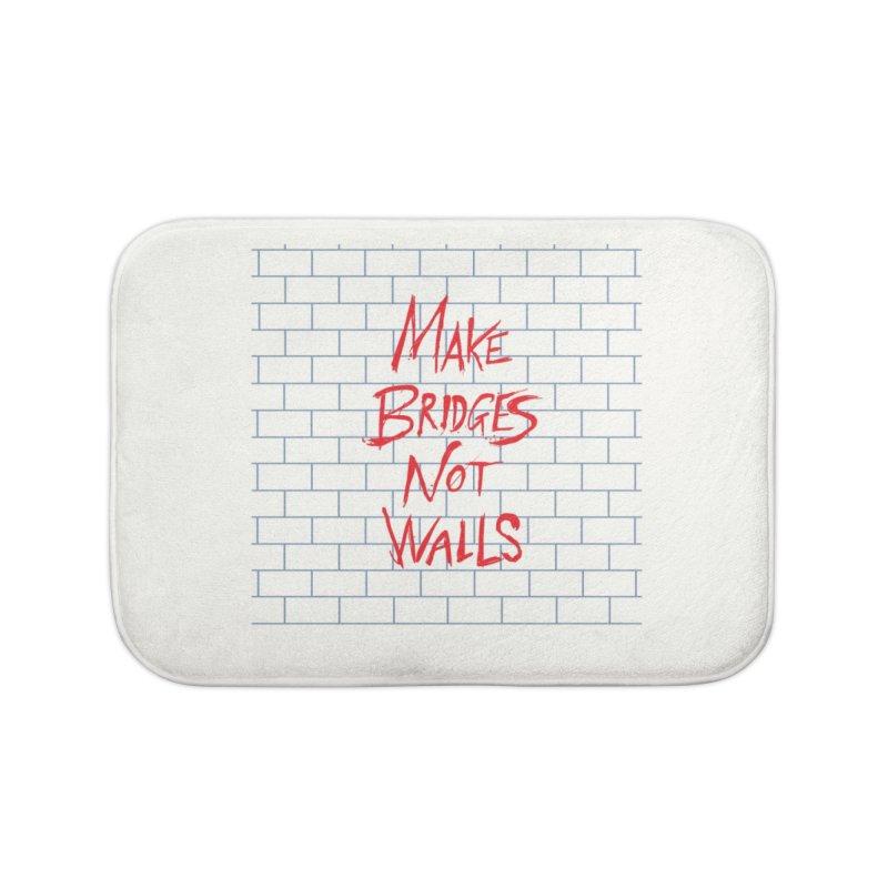 Make Bridges Not Walls Home Bath Mat by Thomas Orrow