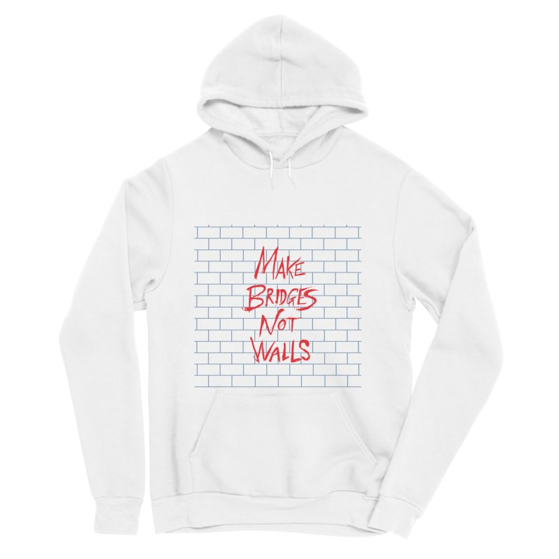 Make Bridges Not Walls Women's Sponge Fleece Pullover Hoody by Thomas Orrow