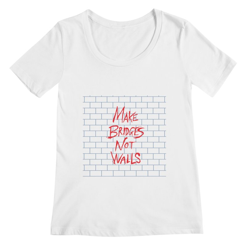 Make Bridges Not Walls Women's Regular Scoop Neck by Thomas Orrow