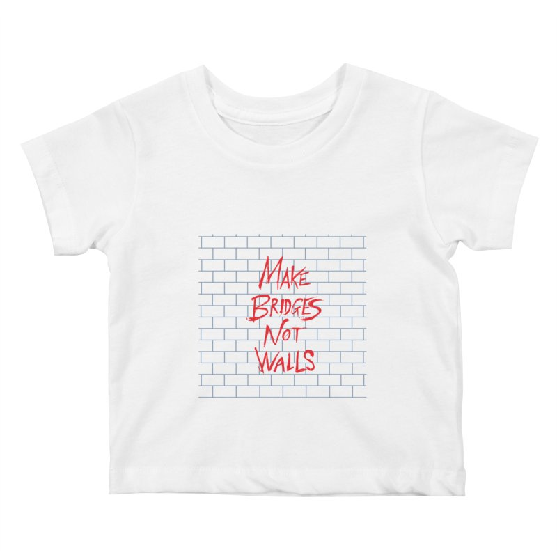 Make Bridges Not Walls Kids Baby T-Shirt by Thomas Orrow