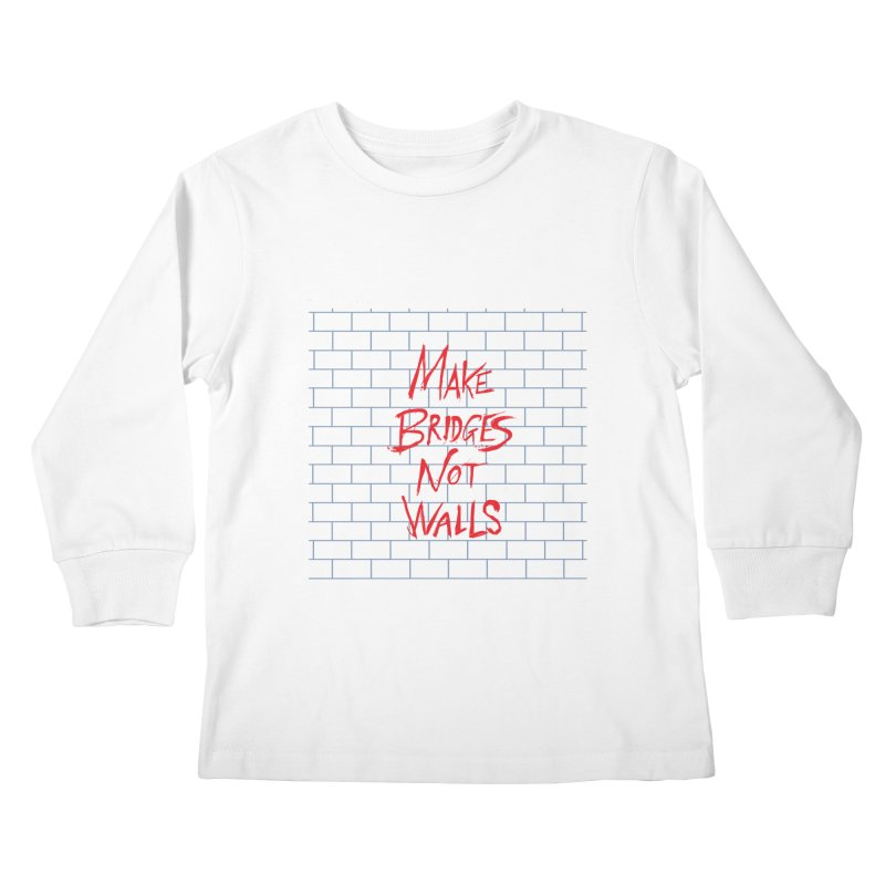 Make Bridges Not Walls Kids Longsleeve T-Shirt by Thomas Orrow