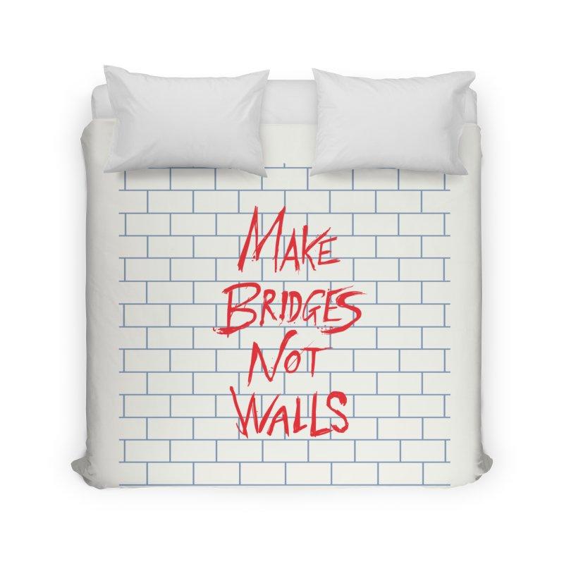 Make Bridges Not Walls Home Duvet by Thomas Orrow