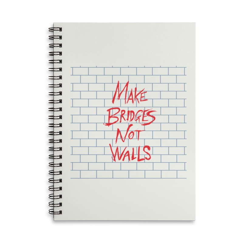 Make Bridges Not Walls Accessories Lined Spiral Notebook by Thomas Orrow