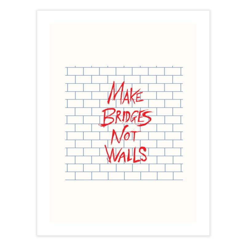 Make Bridges Not Walls Home Fine Art Print by Thomas Orrow