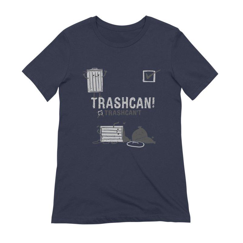 Trashcan! Trashcan't Women's Extra Soft T-Shirt by Thomas Orrow