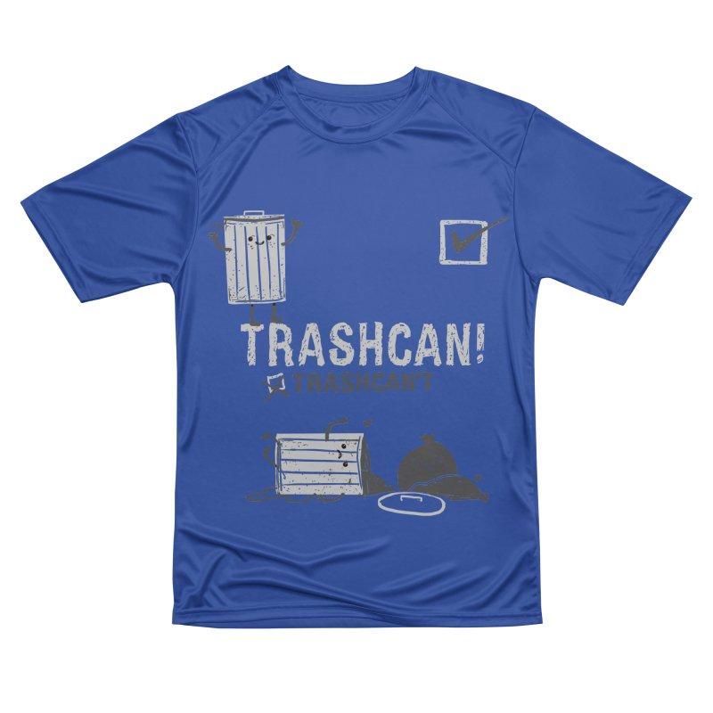 Trashcan! Trashcan't Women's Performance Unisex T-Shirt by Thomas Orrow