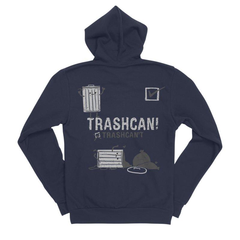 Trashcan! Trashcan't Women's Sponge Fleece Zip-Up Hoody by Thomas Orrow