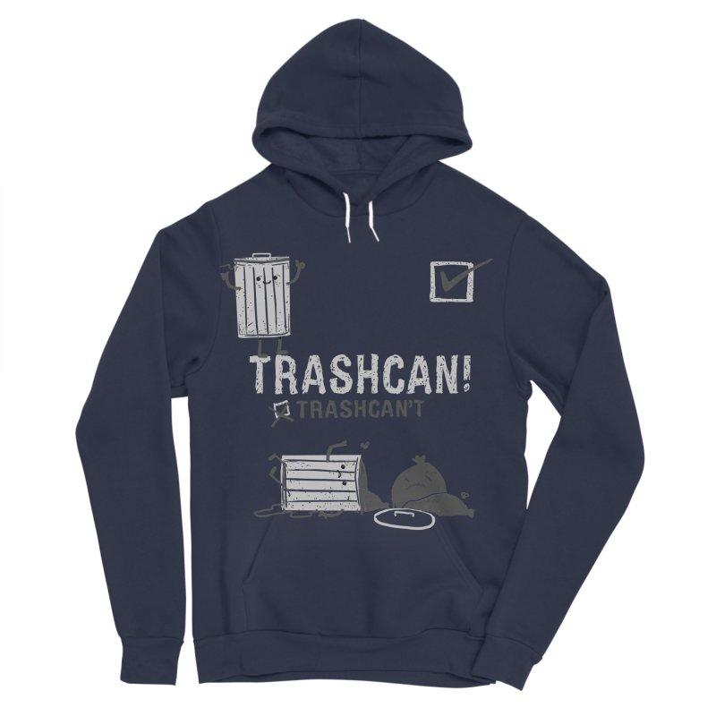 Trashcan! Trashcan't Men's Sponge Fleece Pullover Hoody by Thomas Orrow