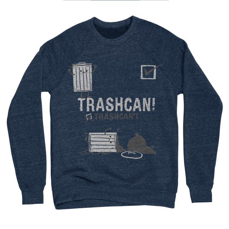 Trashcan! Trashcan't Women's Sponge Fleece Sweatshirt by Thomas Orrow