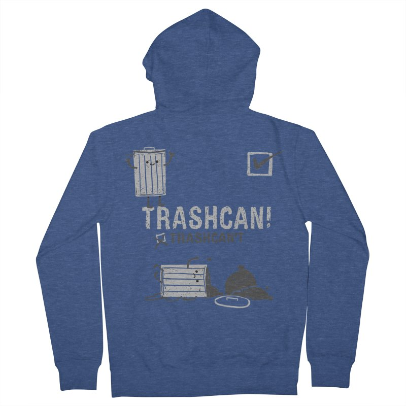Trashcan! Trashcan't Men's French Terry Zip-Up Hoody by Thomas Orrow
