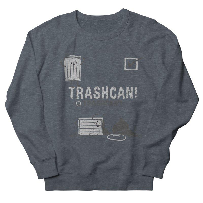 Trashcan! Trashcan't Women's French Terry Sweatshirt by Thomas Orrow