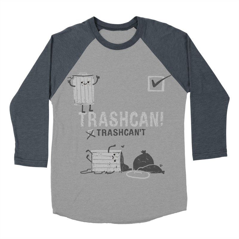 Trashcan! Trashcan't Women's Baseball Triblend Longsleeve T-Shirt by Thomas Orrow