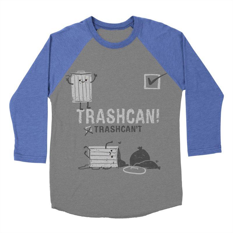 Trashcan! Trashcan't Men's Baseball Triblend Longsleeve T-Shirt by Thomas Orrow