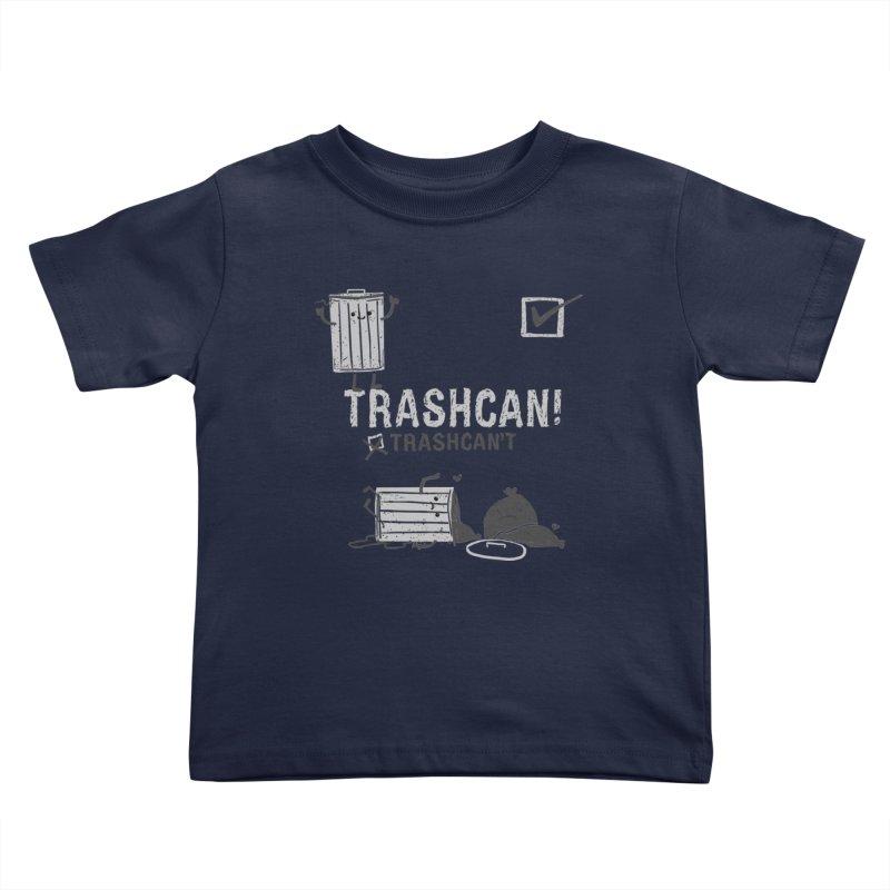 Trashcan! Trashcan't Kids Toddler T-Shirt by Thomas Orrow