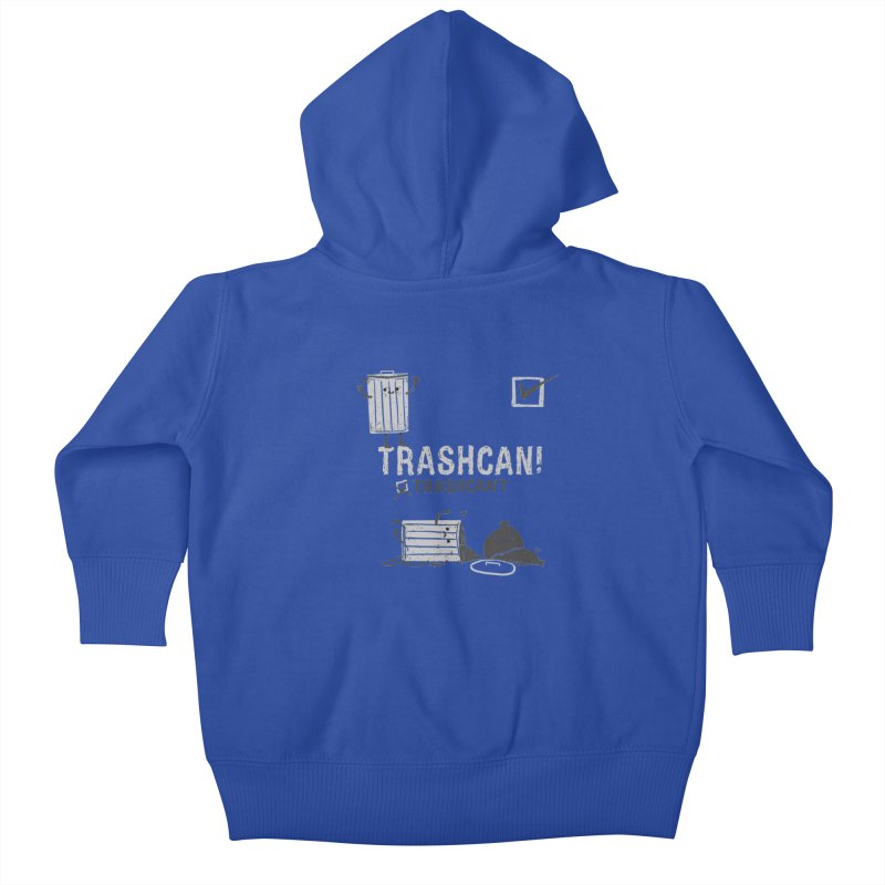 Trashcan! Trashcan't Kids Baby Zip-Up Hoody by Thomas Orrow