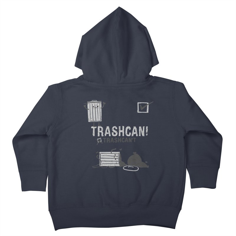 Trashcan! Trashcan't Kids Toddler Zip-Up Hoody by Thomas Orrow
