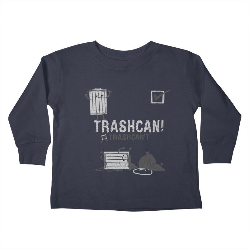Trashcan! Trashcan't Kids Toddler Longsleeve T-Shirt by Thomas Orrow