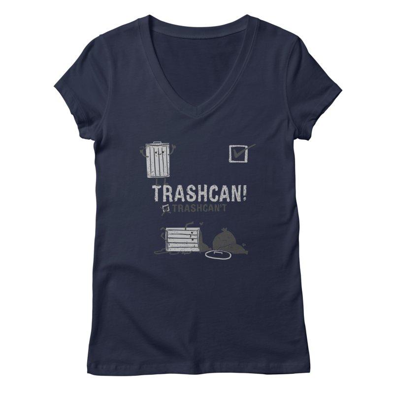 Trashcan! Trashcan't Women's Regular V-Neck by Thomas Orrow