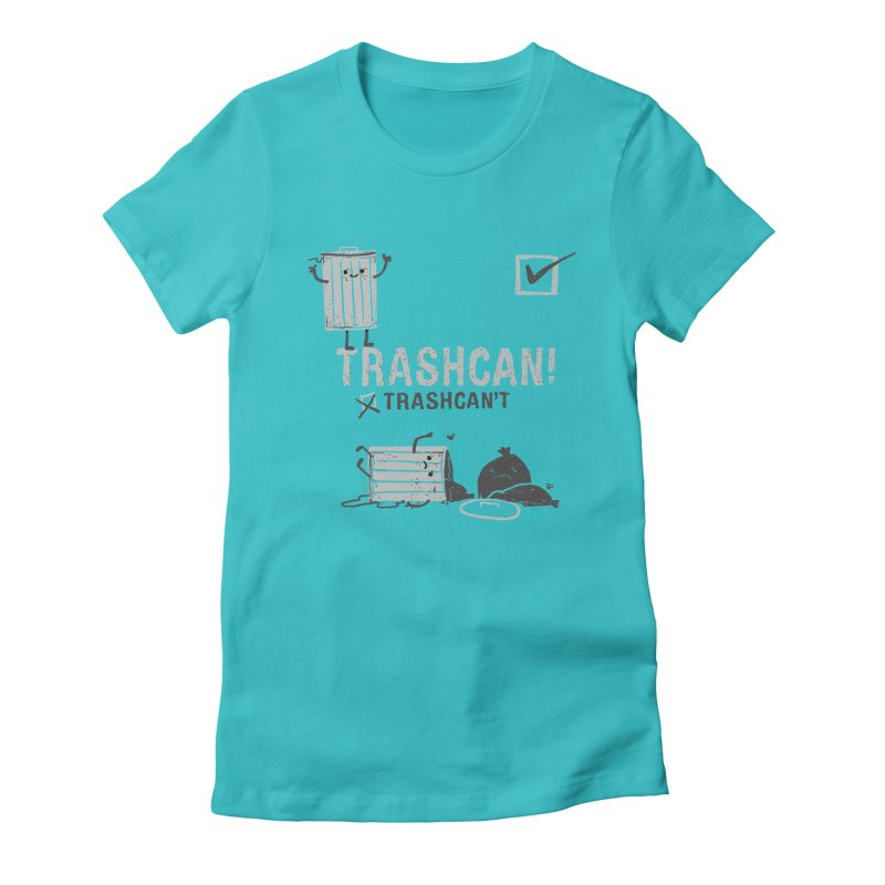 Trashcan! Trashcan't Women's Fitted T-Shirt by Thomas Orrow