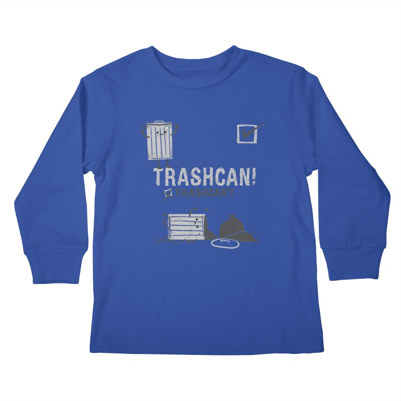 Trashcan! Trashcan't Kids Longsleeve T-Shirt by Thomas Orrow