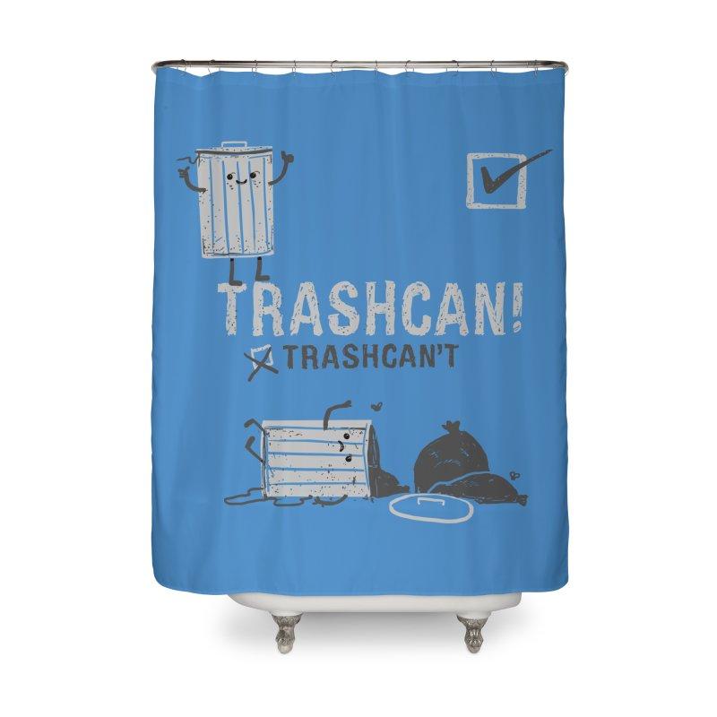 Trashcan! Trashcan't Home Shower Curtain by Thomas Orrow