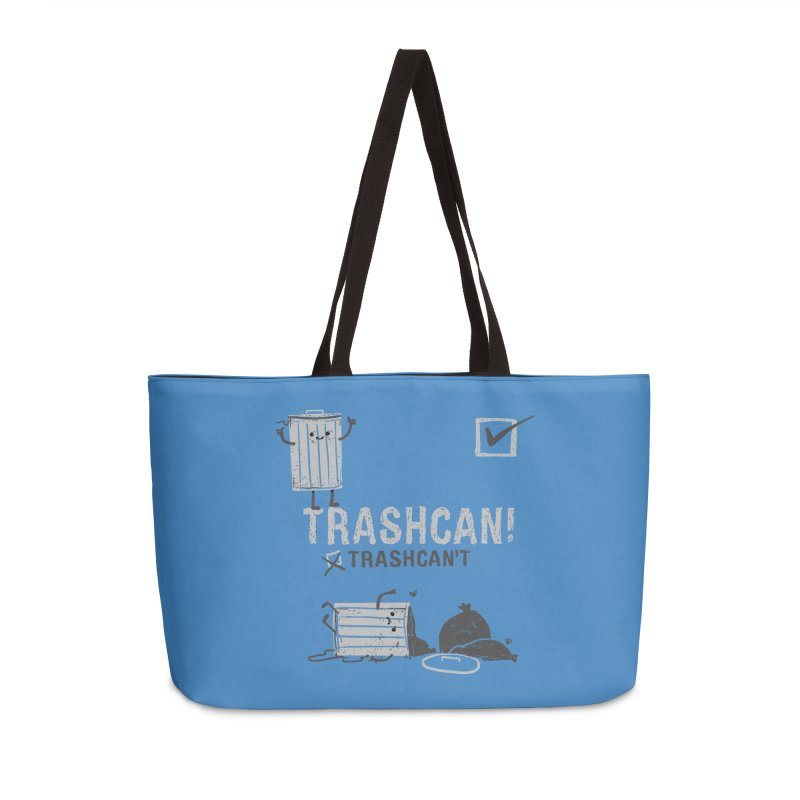 Trashcan! Trashcan't Accessories Weekender Bag Bag by Thomas Orrow