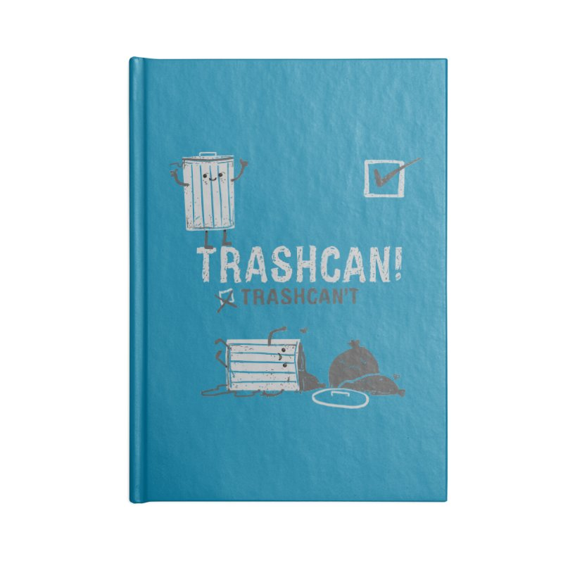Trashcan! Trashcan't Accessories Blank Journal Notebook by Thomas Orrow