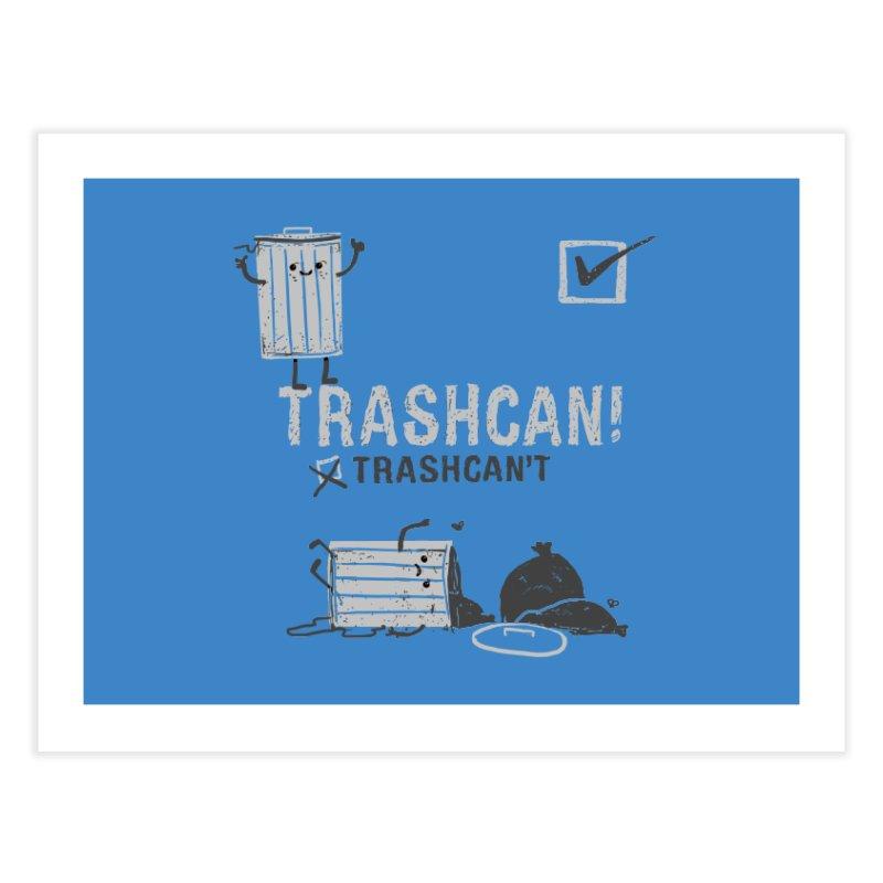 Trashcan! Trashcan't Home Fine Art Print by Thomas Orrow