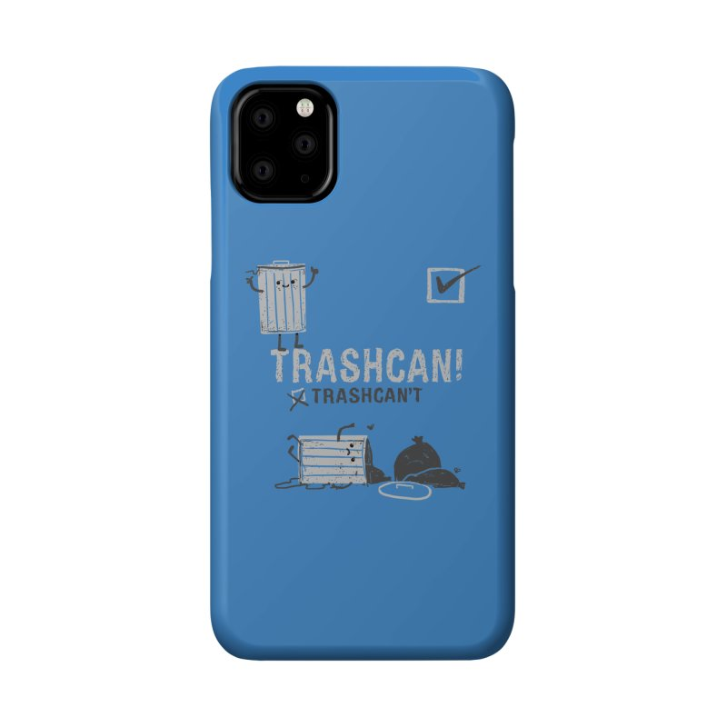 Trashcan! Trashcan't Accessories Phone Case by Thomas Orrow