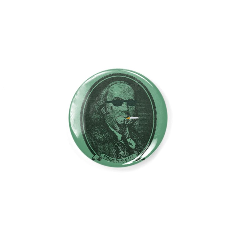 All About Da Benjamins Accessories Button by Thomas Orrow
