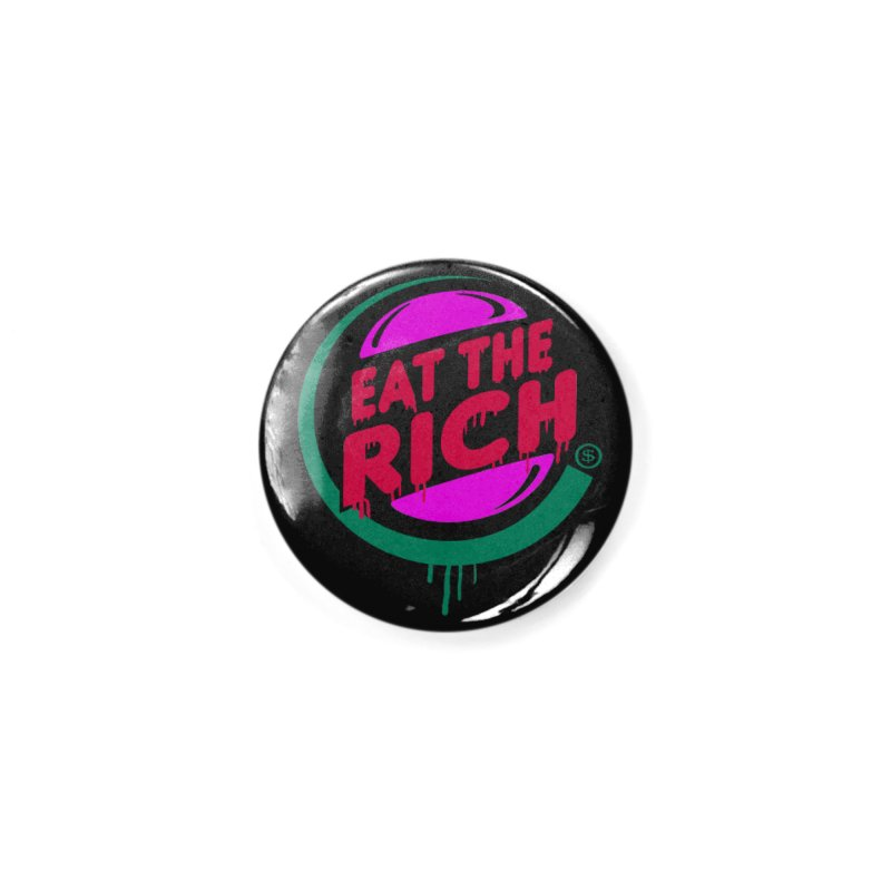 Eat the Rich Accessories Button by Thomas Orrow