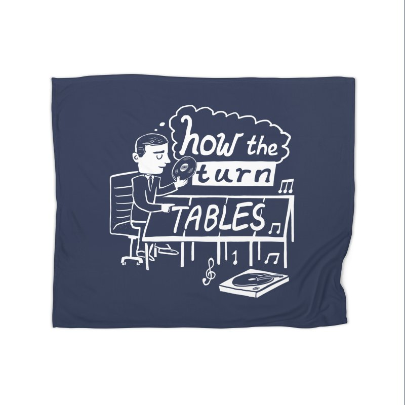 How the turn tables Home Blanket by Thomas Orrow
