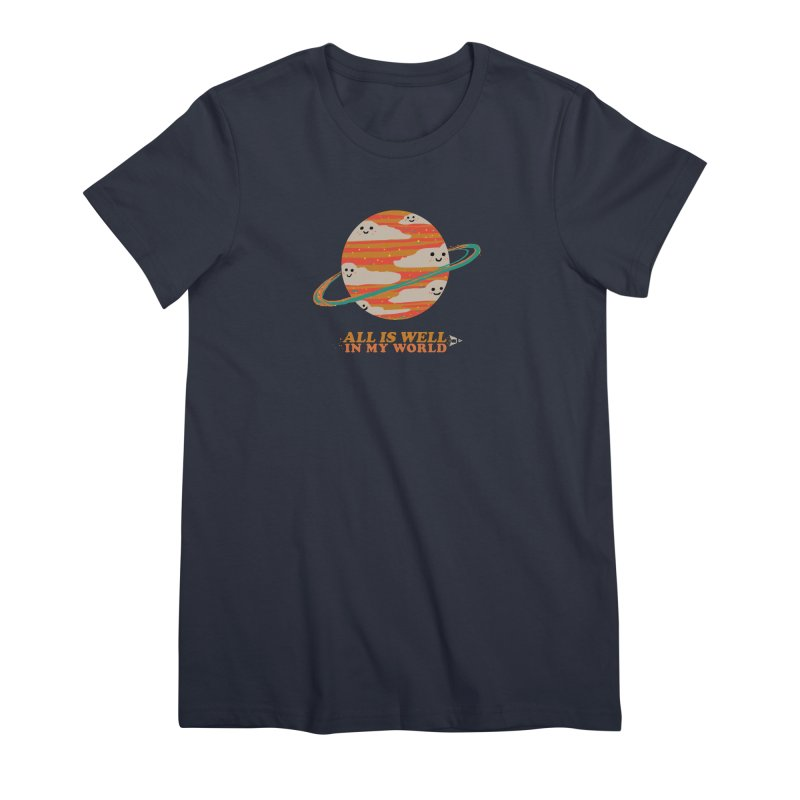 All is Well in My World Women's T-Shirt by Thomas Orrow