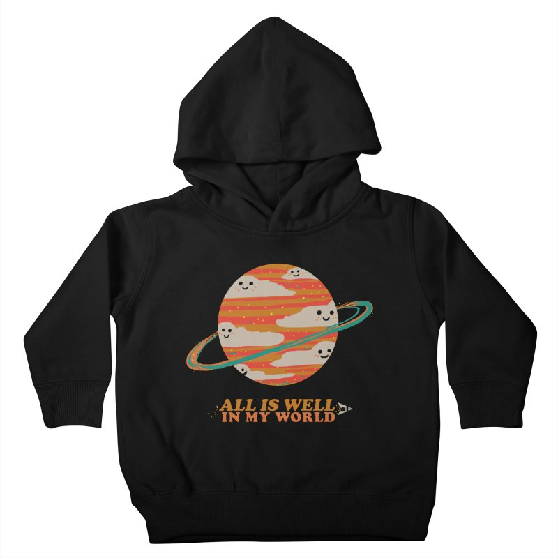 All is Well in My World Kids Toddler Pullover Hoody by Thomas Orrow