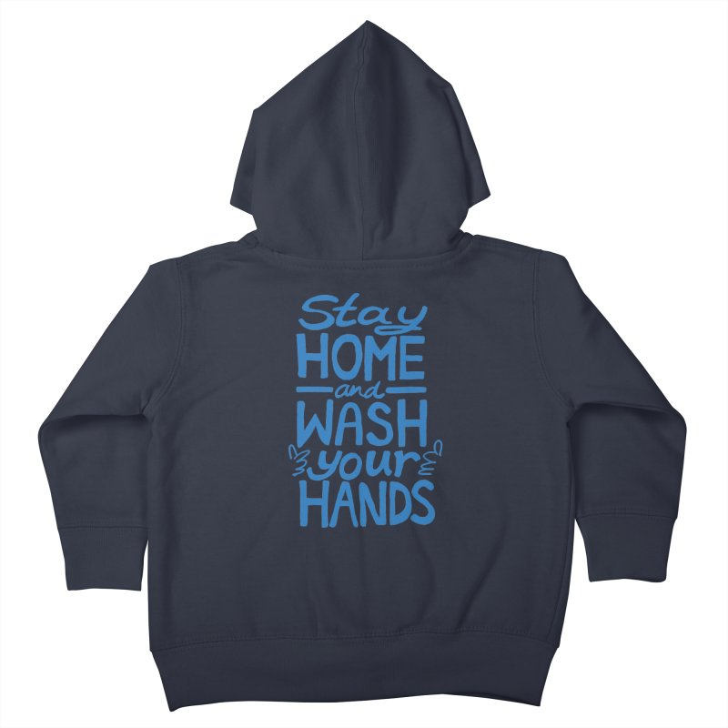 Stay Home and Wash Your Hands Kids Toddler Zip-Up Hoody by Thomas Orrow