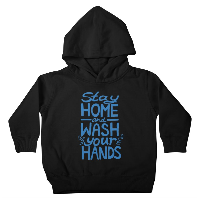 Stay Home and Wash Your Hands Kids Toddler Pullover Hoody by Thomas Orrow