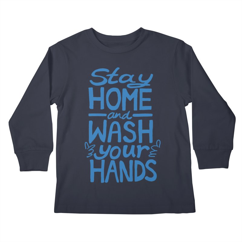 Stay Home and Wash Your Hands Kids Longsleeve T-Shirt by Thomas Orrow