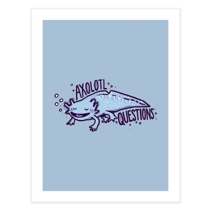 Axolotl Questions Home Fine Art Print by Thomas Orrow