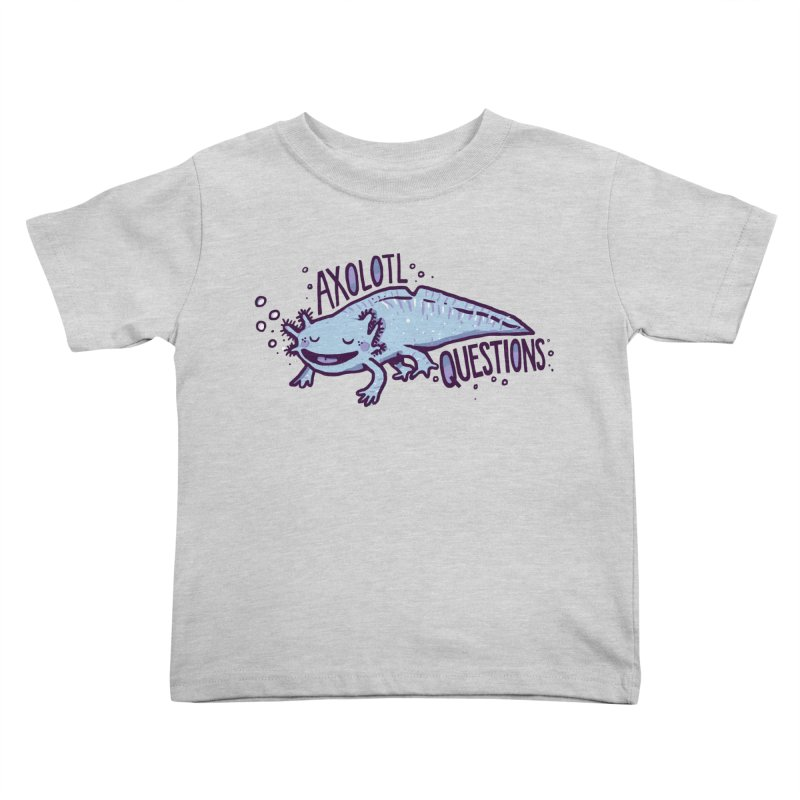 Axolotl Questions Kids Toddler T-Shirt by Thomas Orrow